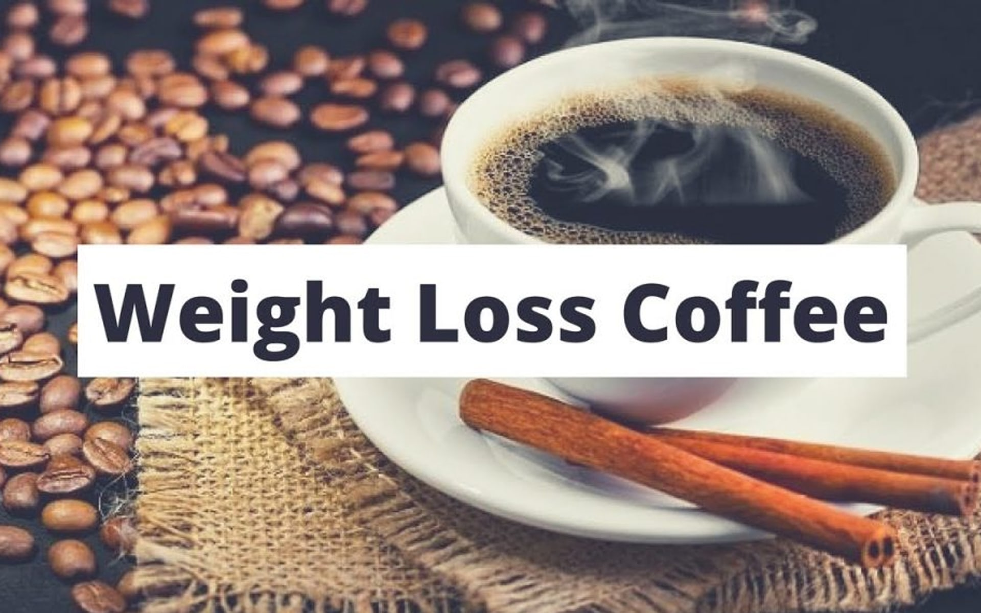 coffee for weigh loss