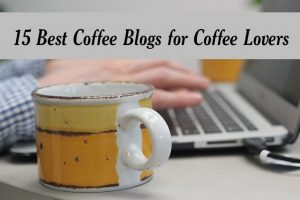 15 best coffee blogs for coffee lovers