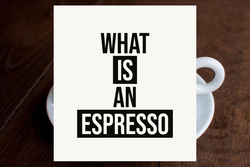 what is an espresso