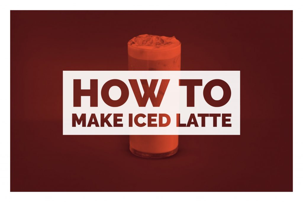 How To make Iced Latte at Home