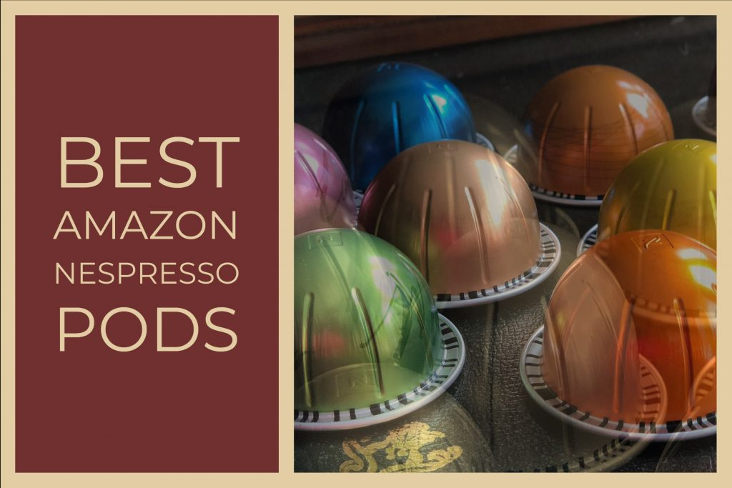 Best Amazon Nespresso Pods