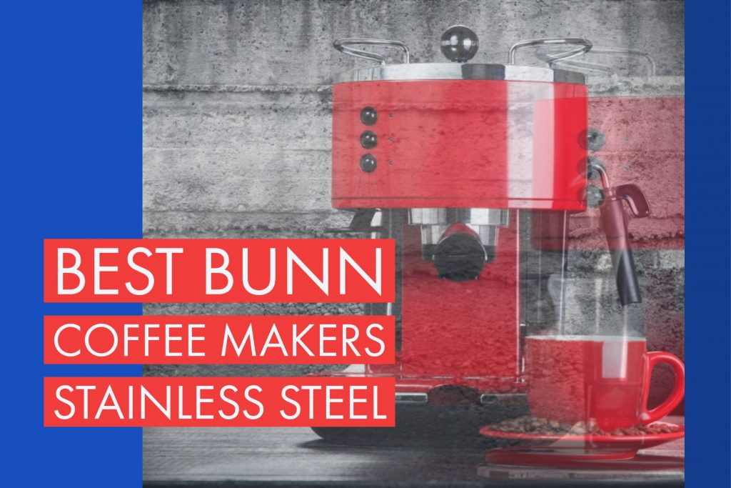 best bunn coffee makers stainless steel