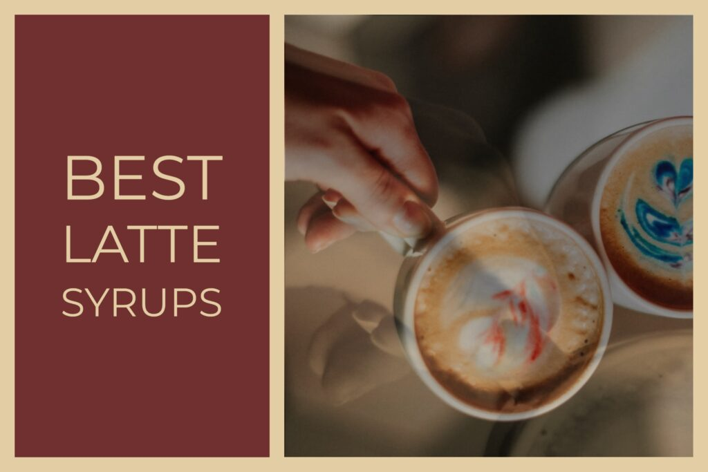 Best Latte Syrups
