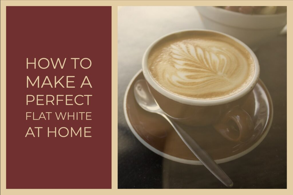 How to Make a Perfect Flat White at Home